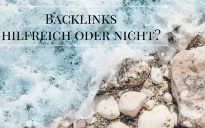 Backlinks, hilfreich oder nicht?