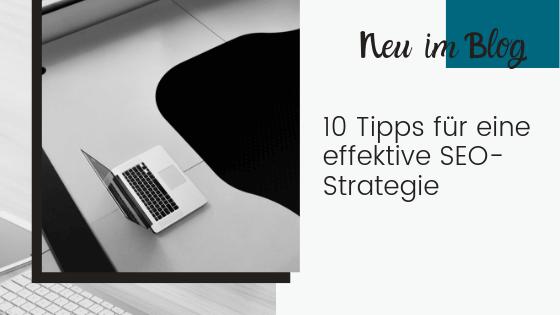 10 Tipps für eine effektive SEO-Strategie
