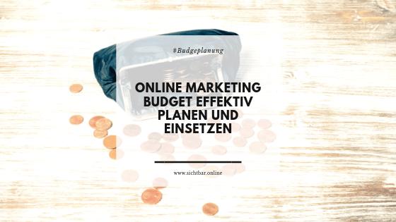 Online Marketing Budget effektiv planen und einsetzen