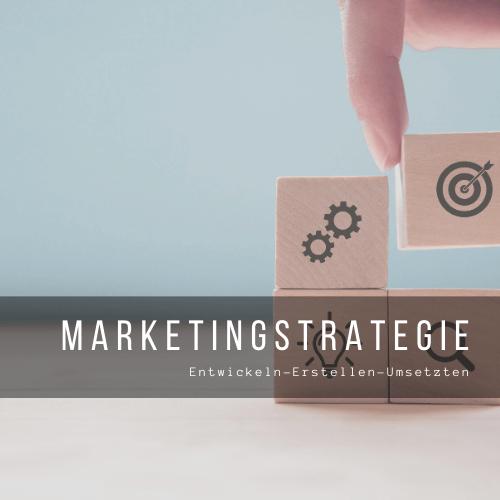 Marketingstrategie – entwickeln, erstellen, umsetzten