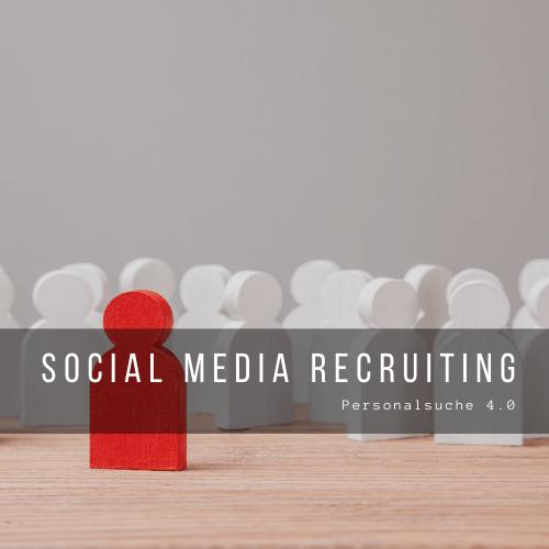 Social Media Recruiting – Personalsuche 4.0
