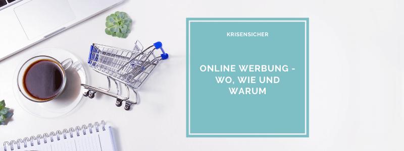 Online Werbung – wo, wie und warum!