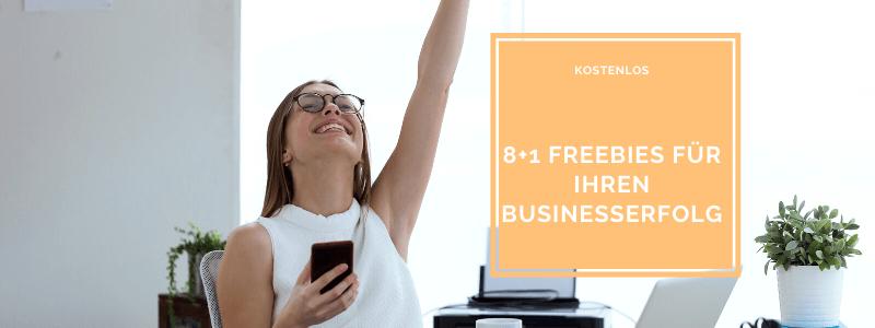 Die 8+1 besten Freebies für Ihren Businesserfolg